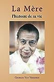 La Mère: L'histoire de sa vie (French Edition)