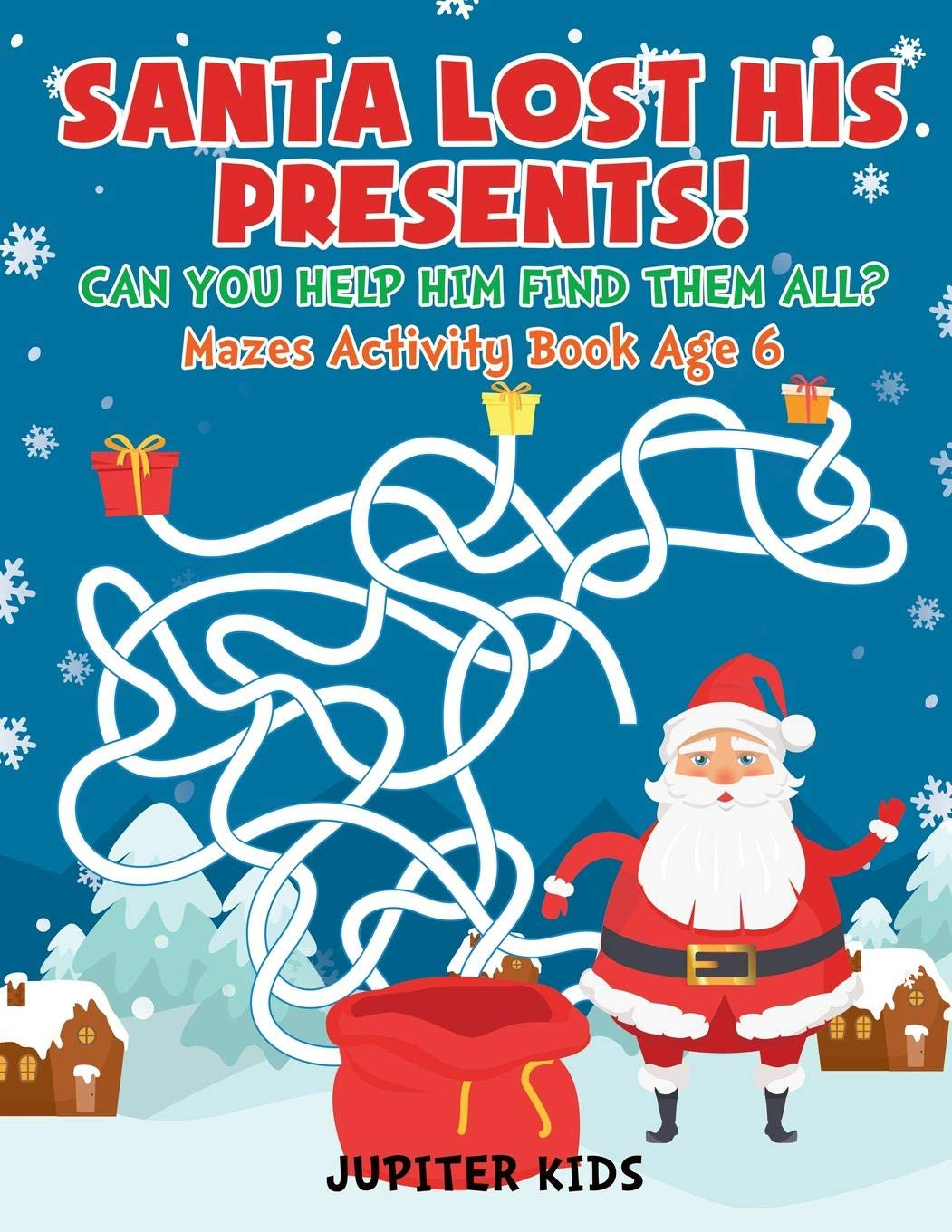 Read Online Santa Lost His Presents! Can You Help Him Find Them All? Mazes Books Age 6 ebook
