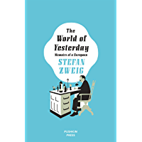 The World of Yesterday: Memoirs of a European (English Edition)