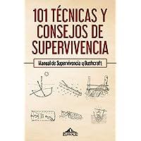 101 técnicas y consejos de supervivencia: Manual
