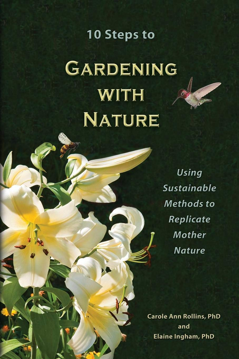 Beau 10 Steps To Gardening With Nature: Carole Ann Rollins, Elaine Ingham:  9780979756146: Amazon.com: Books