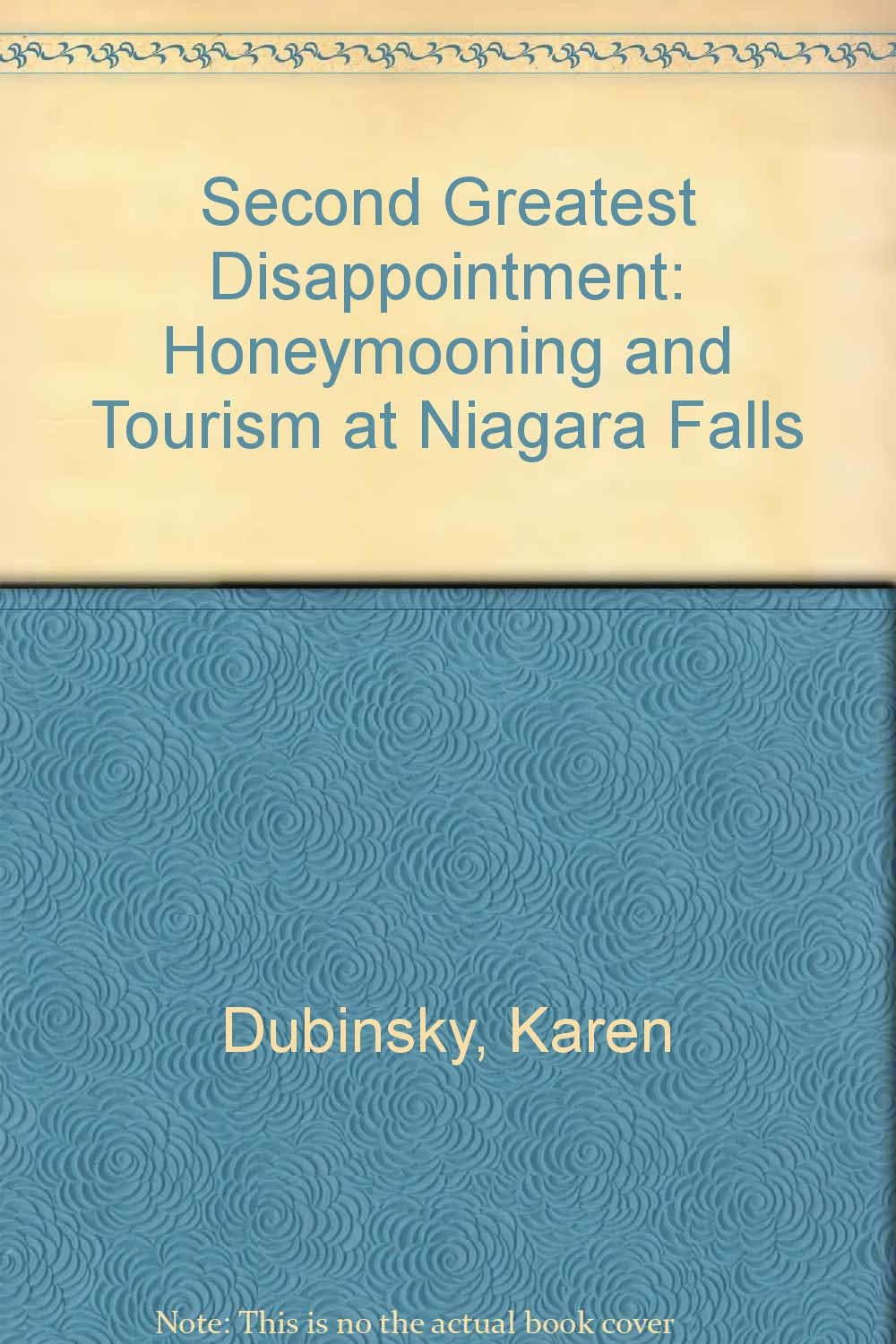 Second Greatest Disappointment: Honeymooning and Tourism at Niagara Falls