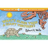 What's Older Than a Giant Tortoise? (Wells of Knowledge Science (Hardcover))