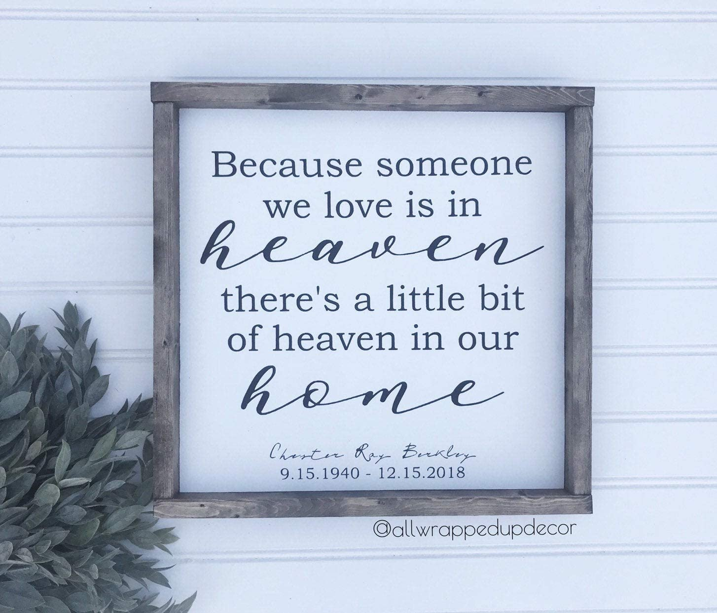 Because Someone We Love Is In Heaven Sign Wood Sign In Memory Of Heaven in our Home Sign Farmhouse Wall Decor Memorial Condolences