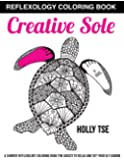 Creative Sole: A Chinese Reflexology Coloring Book for Adults to Relax and Get Your Qi Flowing