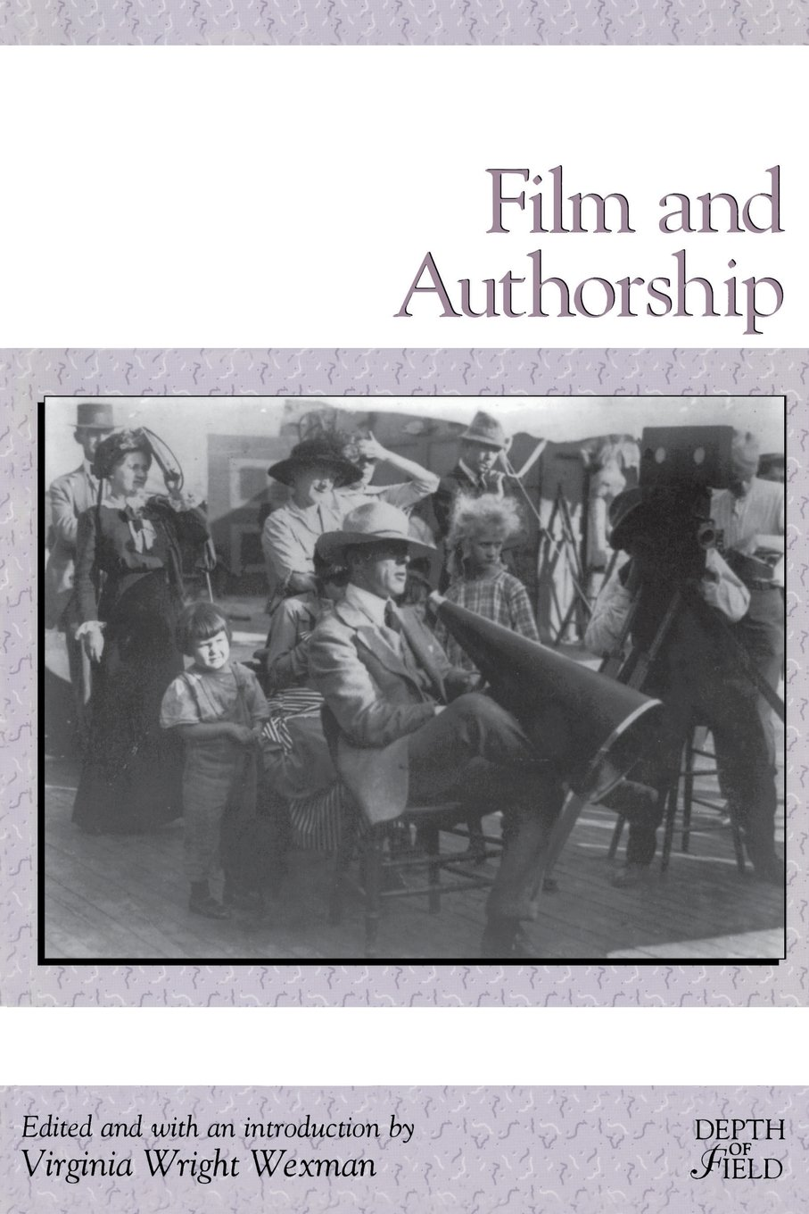 Film and Authorship (Rutgers Depth of Field Series) PDF