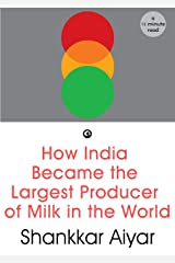 How India Became the Largest Producer of Milk in the World Kindle Edition