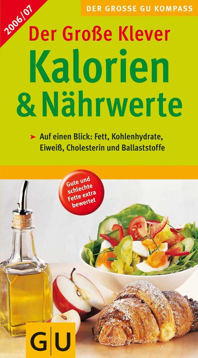 Klevers Kalorien & Nährwerte 2006/07 (GU Großer Kompass Gesundheit)