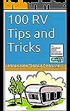 100 RV Tips and Tricks: BONUS Edition with Motorhome Tips (Mack's RV Handbook Book 1)