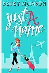Just a Name: A Romantic Comedy Novel