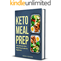 Keto Meal Prep: The Ultimate Keto Meal Prep Guide for Beginners: Quick and Easy Guide to Keto Meal Prep Cooking (Keto Meal Prep/Keto Diet Book 1)