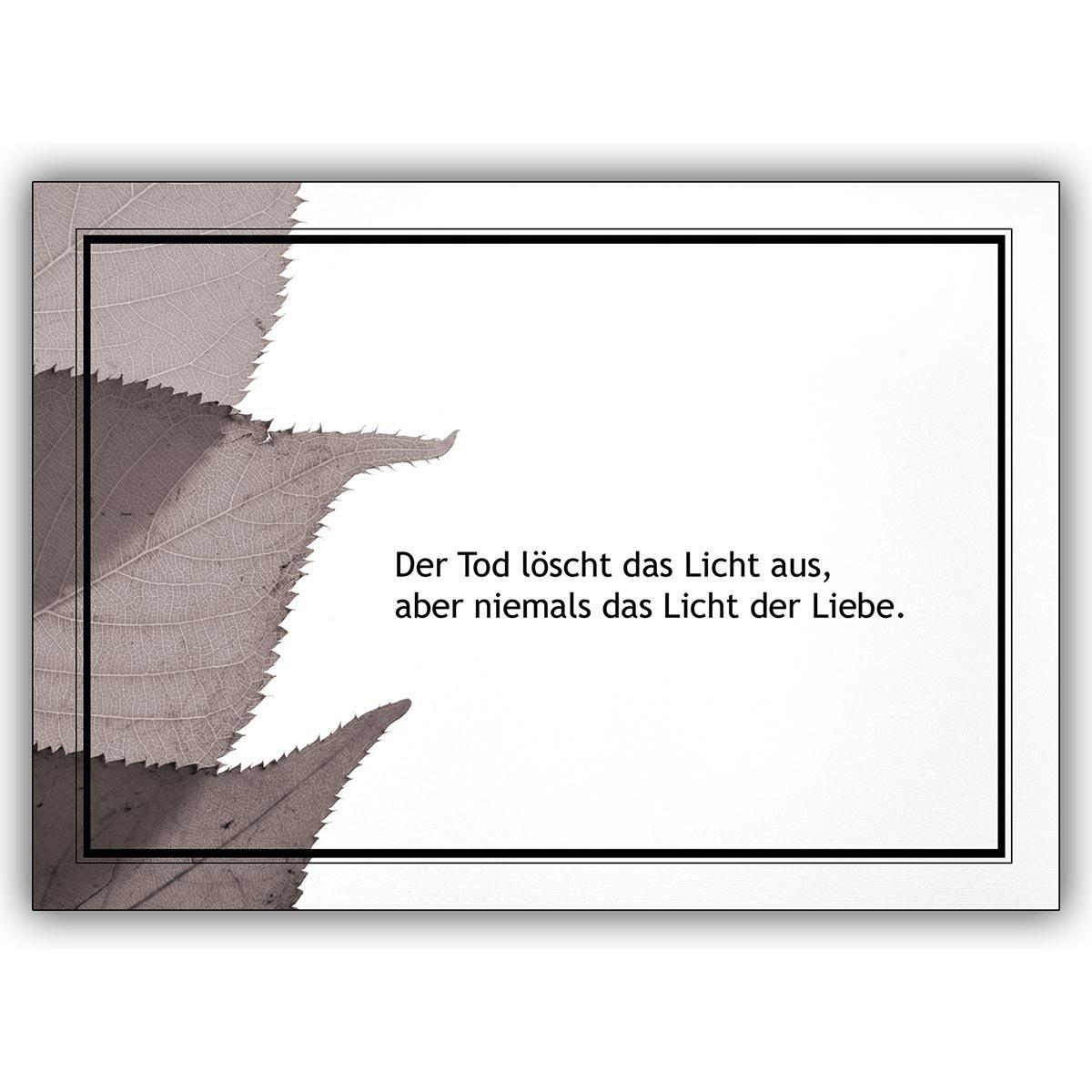 Direkte Fertigung 12 Traueranzeigen  Blätter Blätter Blätter innen ihr Text. Motiv   Der Tod löscht das Licht aus, aber niemals das Licht der Liebe..  den traditionell gestalteten Text drucken wir innen - nur Schrift auswählen zzgl 12 Papier Einleger wei&s 340d39