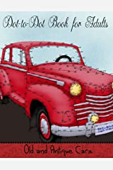 Dot to Dot Book for Adults: Old and Antique Cars: Connect the Dot Puzzle Book for Adults Paperback