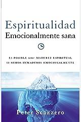 Espiritualidad emocionalmente sana (Emotionally Healthy Spirituality) (Spanish Edition) Kindle Edition