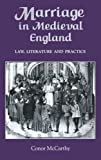 Marriage in Medieval England: Law, Literature and Practice