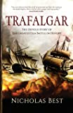 Trafalgar: The Untold Story of the Greatest Sea Battle in History
