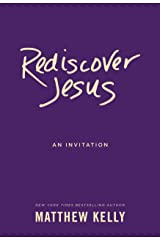 Rediscover Jesus: An Invitation Kindle Edition