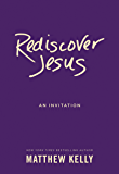 Rediscover Jesus: An Invitation (English Edition)