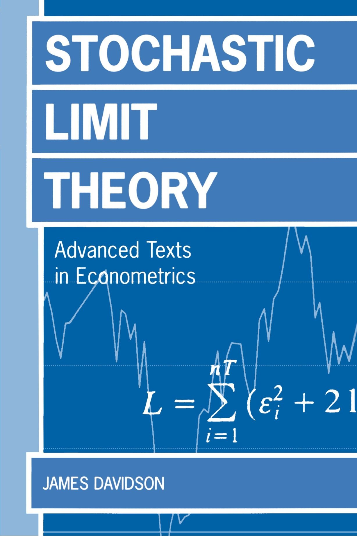 Stochastic Limit Theory: An Introduction for Econometricicans (Advanced Texts in Econometrics) by Oxford University Press