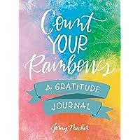 Count Your Rainbows: A Gratitude Journal