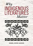 Why Indigenous Literatures Matter (Indigenous Studies)
