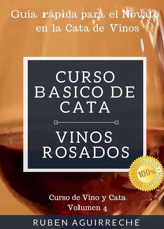 Curso Básico de Cata (Vinos Rosados): Guía rápida para el Novato ...