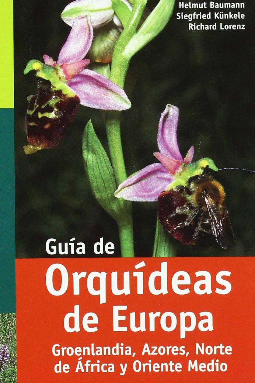 GUIA DE ORQUÍDEAS DE EUROPA GUÍAS DEL NATURALISTA-ORQUÍDEAS: Amazon.es: BAUMANN, H., LORENZ, R.: Libros
