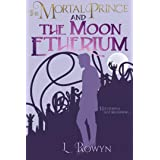The Mortal Prince and the Moon Etherium (The Fey-Touched Book 2)