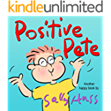 Positive Pete (Rhyming Bedtime Story/Children's Picture Book About Having a Good Attitude)