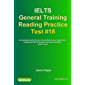 IELTS General Training Reading Practice Test #18. An Example Exam for You to Practise in Your Spare Time.: Created by IELTS Teachers for their students, ... General Training Reading Practice Tests)