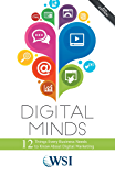 Digital Minds: 12 Things Every Business Needs to Know About Digital Marketing (2nd Edition) (English Edition)