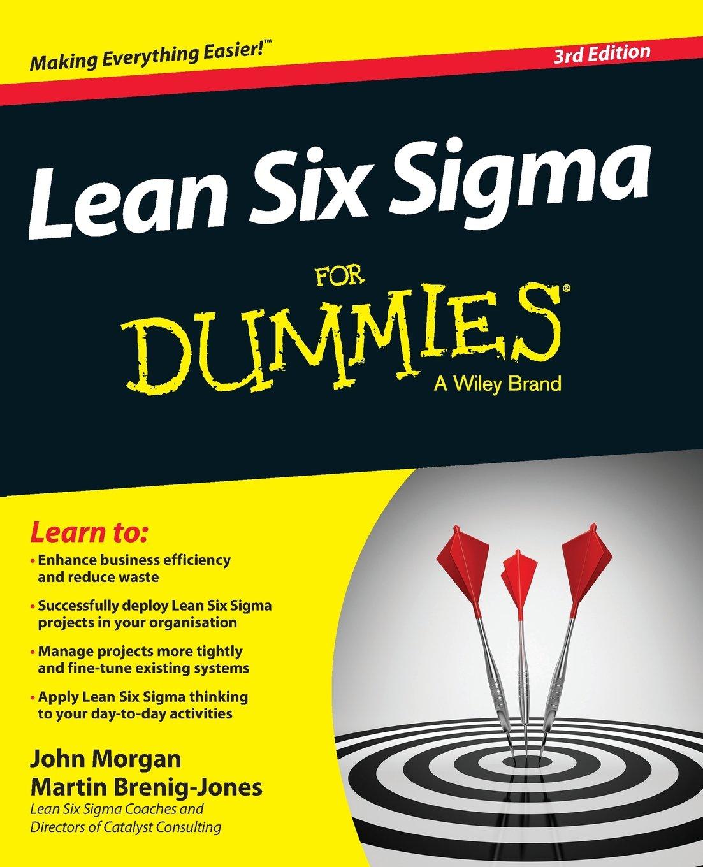 Amazon.com: Lean Six Sigma For Dummies (9781119067351): John Morgan, Martin  Brenig-Jones: Books
