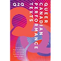 Q2Q: Queer Canadian Performance Texts