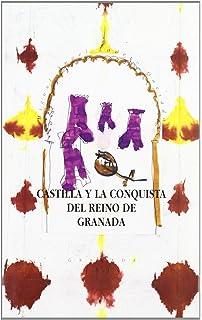 Castilla y la conquista del Reino de Granada (Spanish Edition)