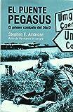 Puente Pegasus, El - El Primer Combate Del Dia D (Inedita Bolsillo)