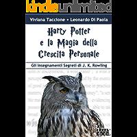 Harry Potter e la Magia della Crescita Personale.: Gli Insegnamenti Segreti di J. K. Rowling