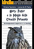 Harry Potter e la Magia della Crescita Personale: Gli Insegnamenti Segreti di J. K. Rowling