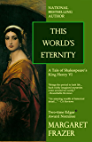 This World's Eternity (Margaret Frazer Tales)