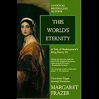 This World's Eternity (Margaret Frazer Tales)