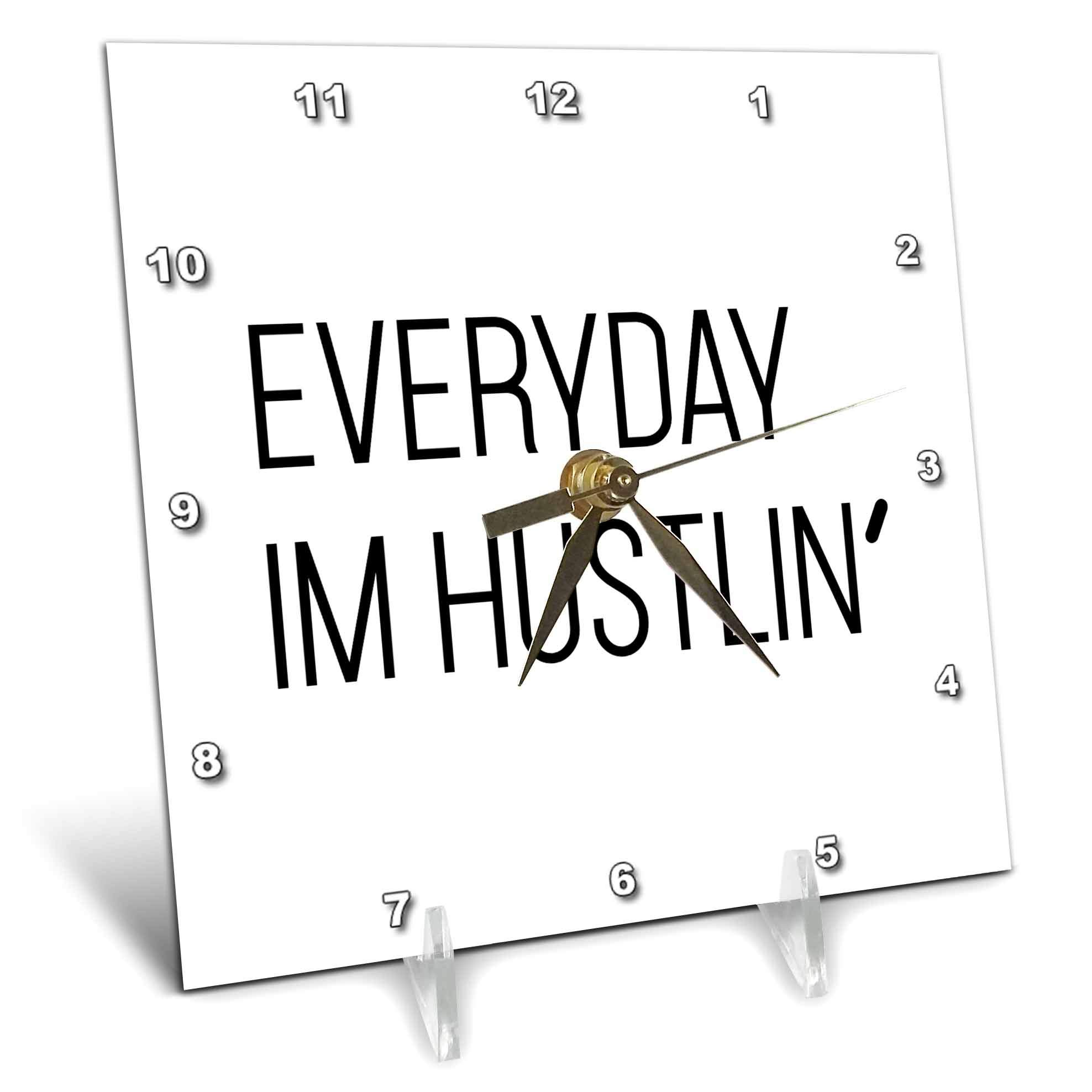 3dRose Tory Anne Collections Quotes - Everyday Im Hustlin - 6x6 Desk Clock (dc_288561_1)