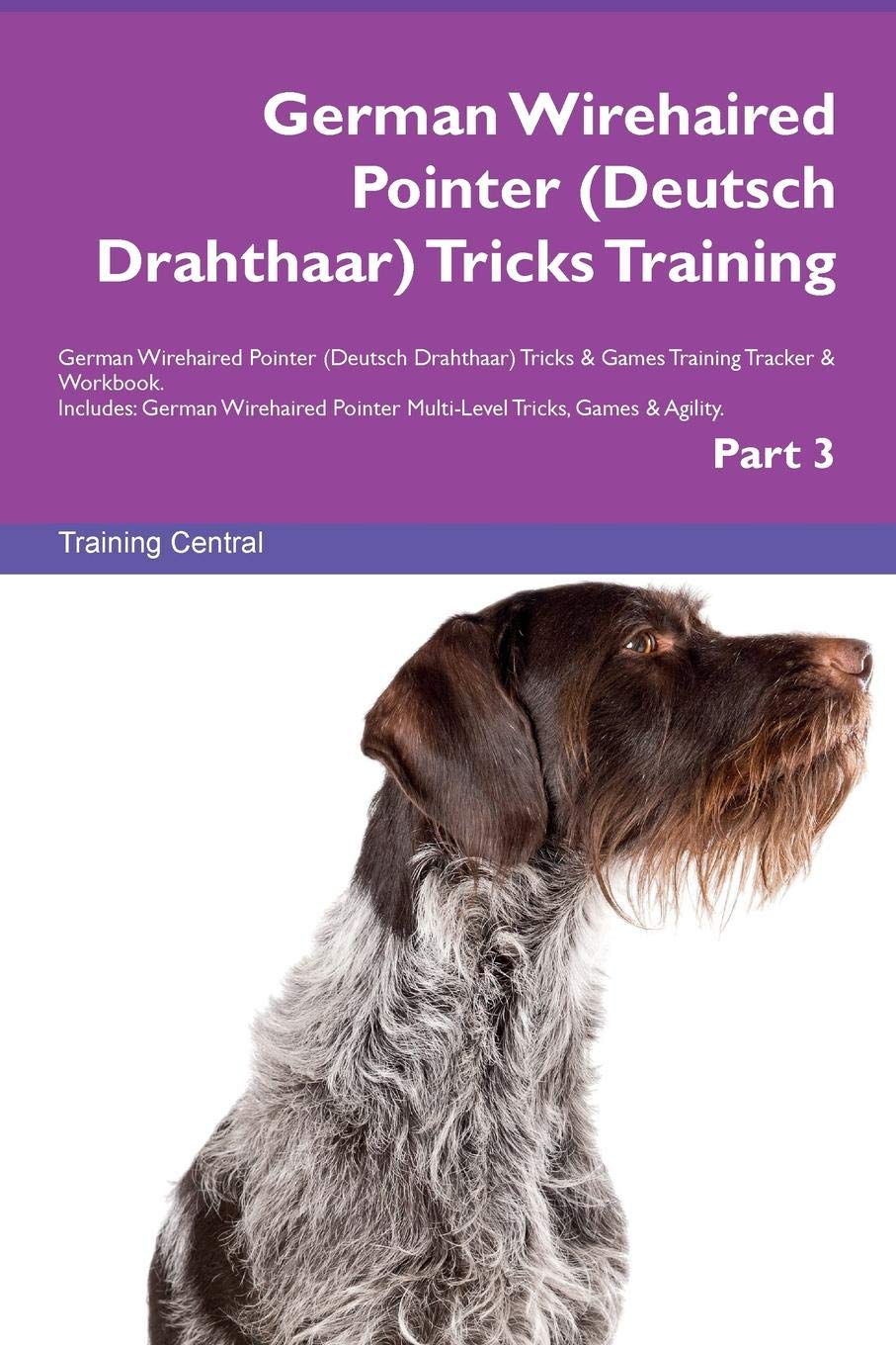 Download German Wirehaired Pointer (Deutsch Drahthaar) Tricks Training German Wirehaired Pointer (Deutsch Drahthaar) Tricks & Games Training Tracker & ... Multi-Level Tricks, Games & Agility. Part 3 pdf epub