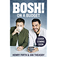 BOSH! on a Budget: From the bestselling vegan authors, comes their latest healthy plant-based cookbook with over 80 new…