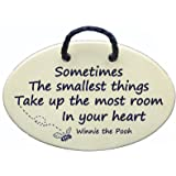 Sometimes The smallest things Take up the most room In your heart. Winnie the Pooh. Ceramic wall plaques handmade in the USA for over 30 years. Reduced price offsets shipping cost.