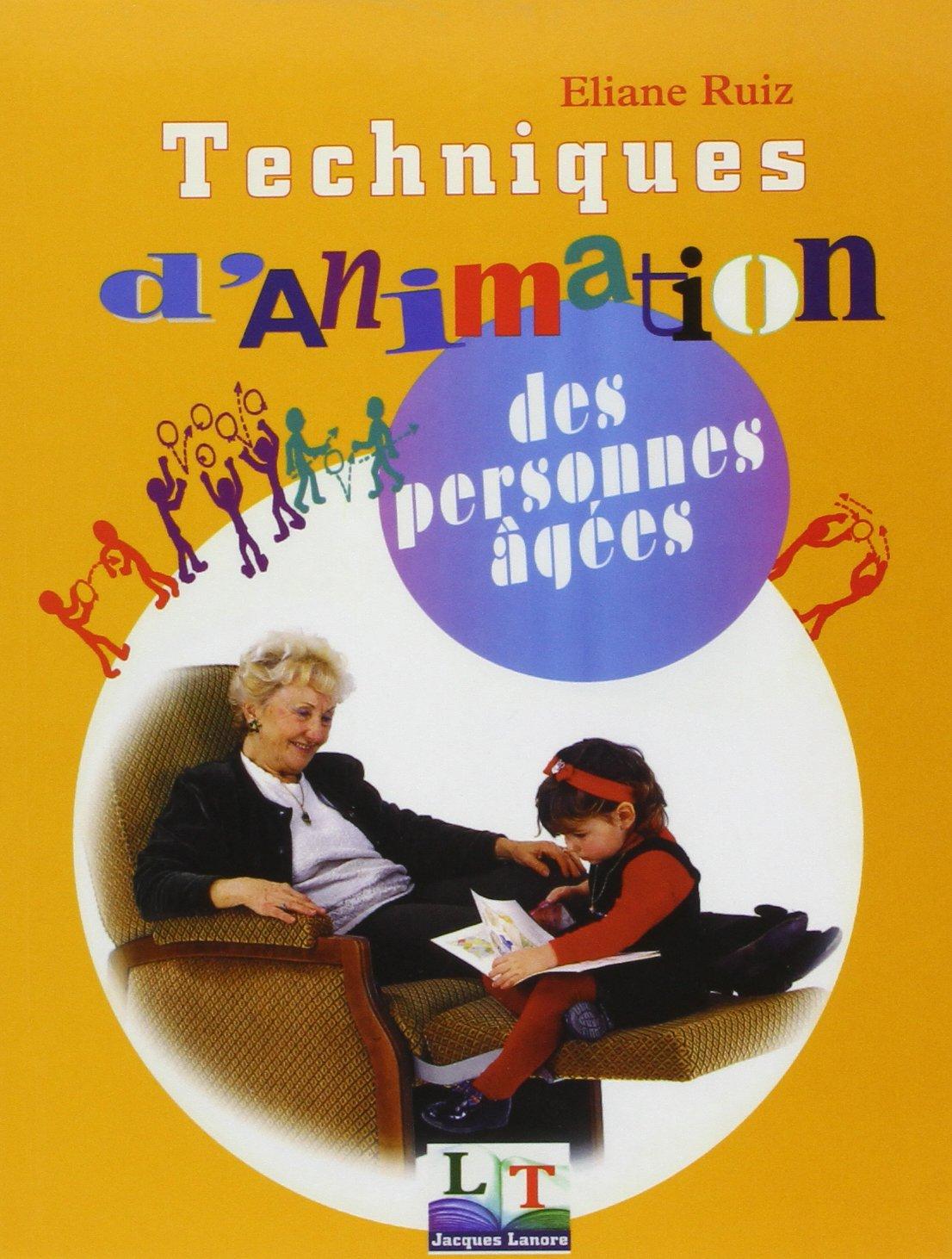 Berühmt Amazon.fr - Techniques d'animation des personnes âgées - Eliane  OX23