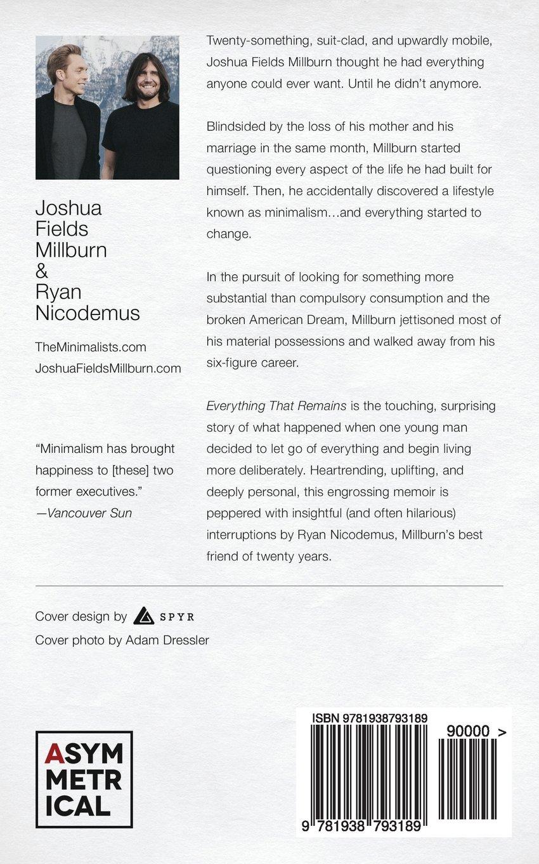everything that remains a memoir by the mini sts joshua everything that remains a memoir by the mini sts joshua fields millburn ryan nicodemus 9781938793189 amazon com books