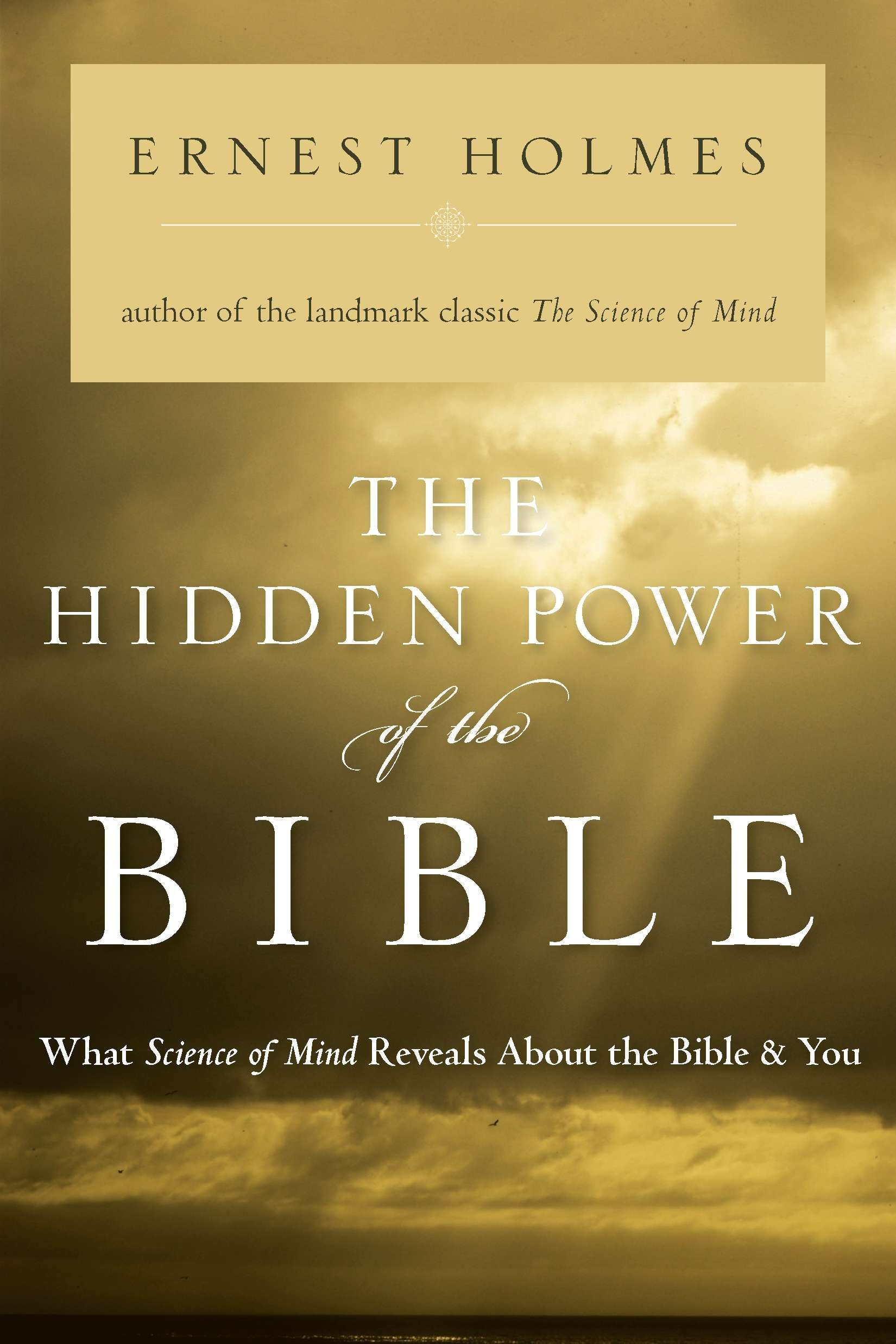 The Hidden Power of the Bible: What Science of Mind Reveals About the Bible & You pdf epub