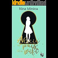 Alicia en el país sin wifi (Spanish Edition)