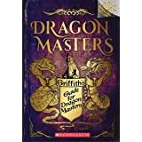 Griffith's Guide for Dragon Masters: Branches Special Edition (Dragon Masters)