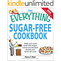 The Everything Sugar-Free Cookbook: Make Sugar-Free Dishes you and your Family will Crave! (Everything®)