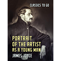 Portrait of the Artist as a Young Man (Classics To Go) (English Edition)